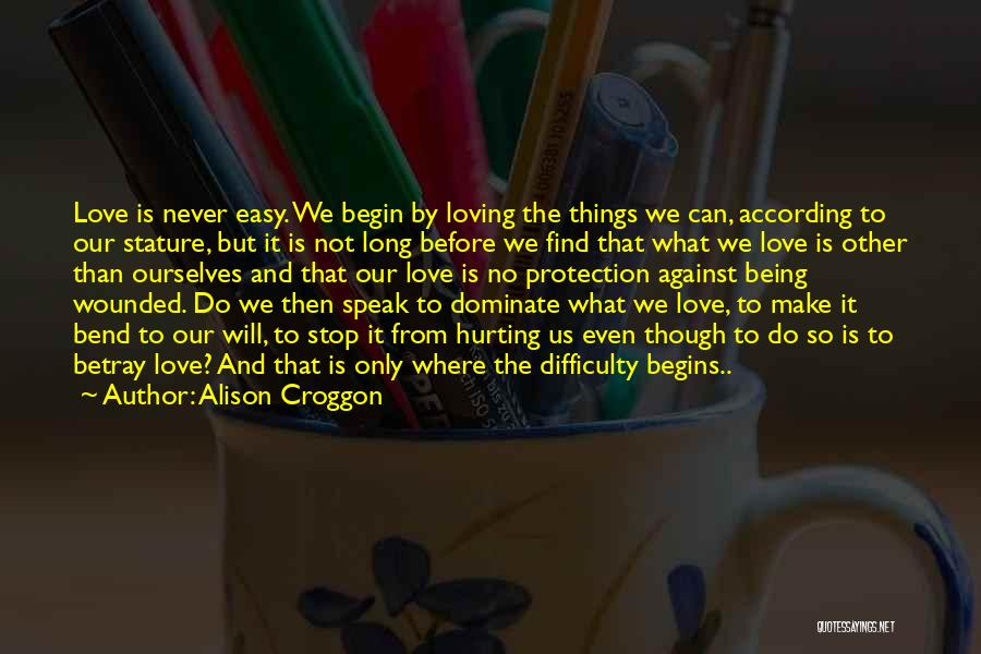 Can't Stop Loving Quotes By Alison Croggon
