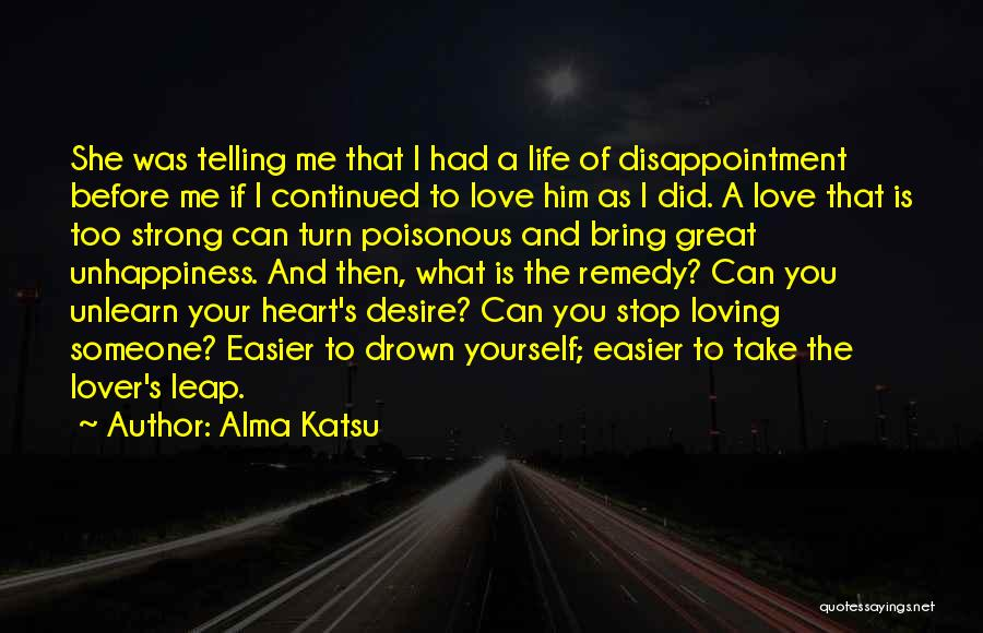 Can't Stop Loving Quotes By Alma Katsu