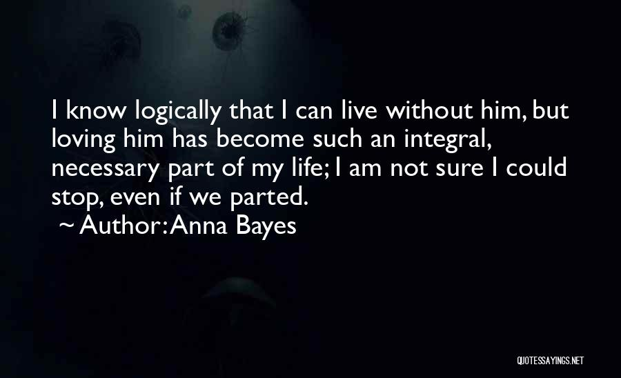 Can't Stop Loving Quotes By Anna Bayes