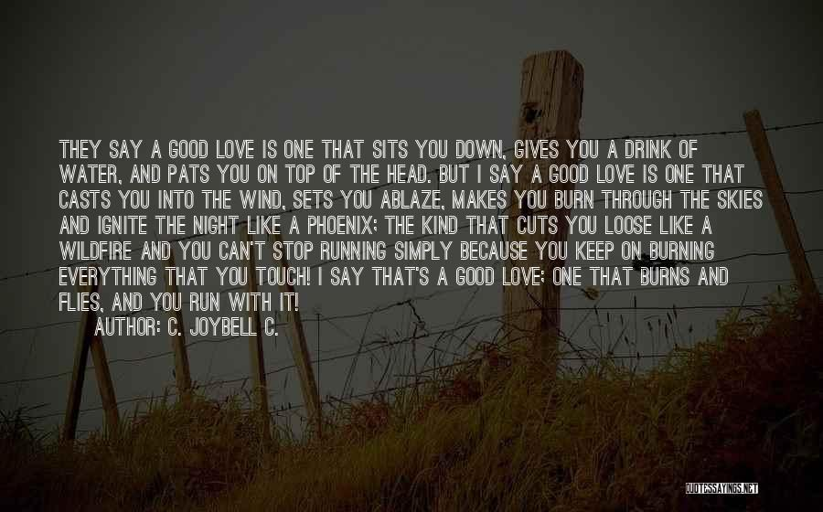 Can't Stop Loving Quotes By C. JoyBell C.