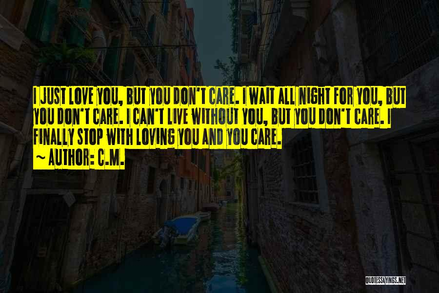 Can't Stop Loving Quotes By C.M.