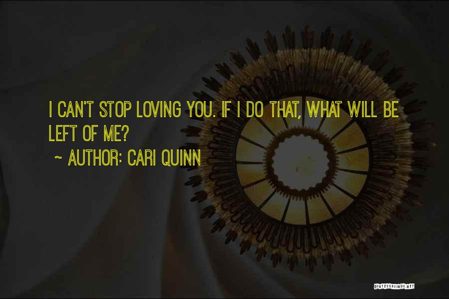 Can't Stop Loving Quotes By Cari Quinn