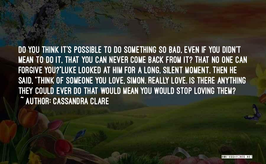 Can't Stop Loving Quotes By Cassandra Clare