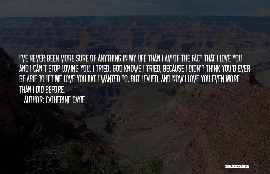 Can't Stop Loving Quotes By Catherine Gayle