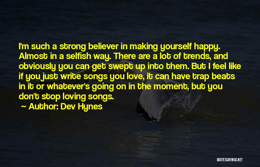 Can't Stop Loving Quotes By Dev Hynes