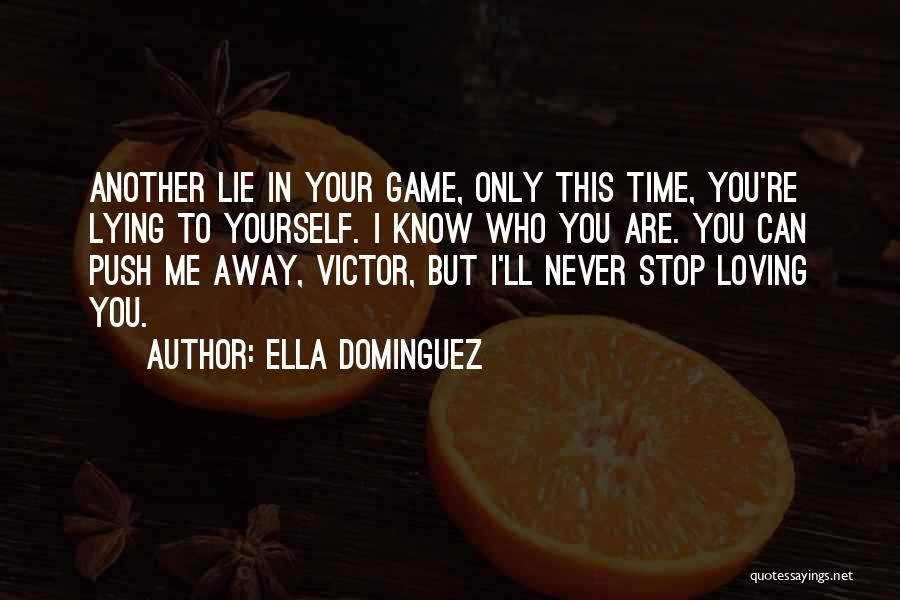 Can't Stop Loving Quotes By Ella Dominguez