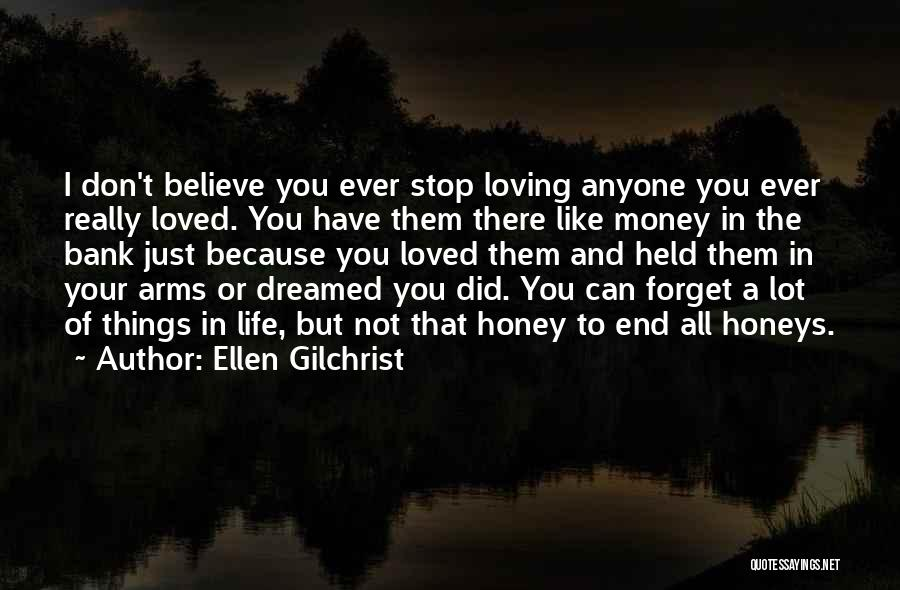 Can't Stop Loving Quotes By Ellen Gilchrist