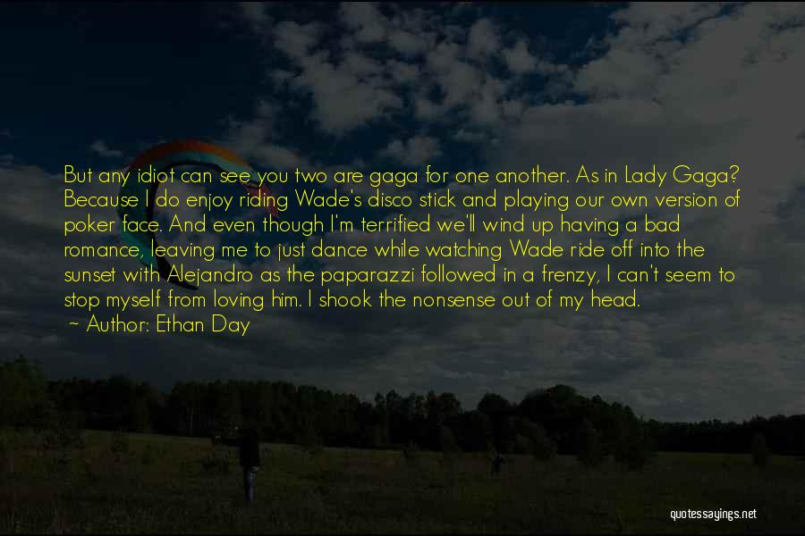 Can't Stop Loving Quotes By Ethan Day