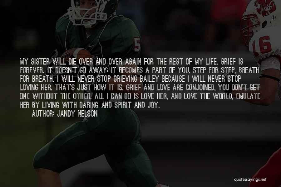 Can't Stop Loving Quotes By Jandy Nelson