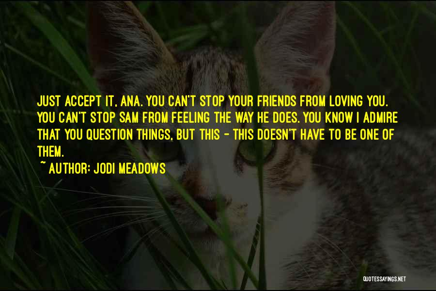 Can't Stop Loving Quotes By Jodi Meadows