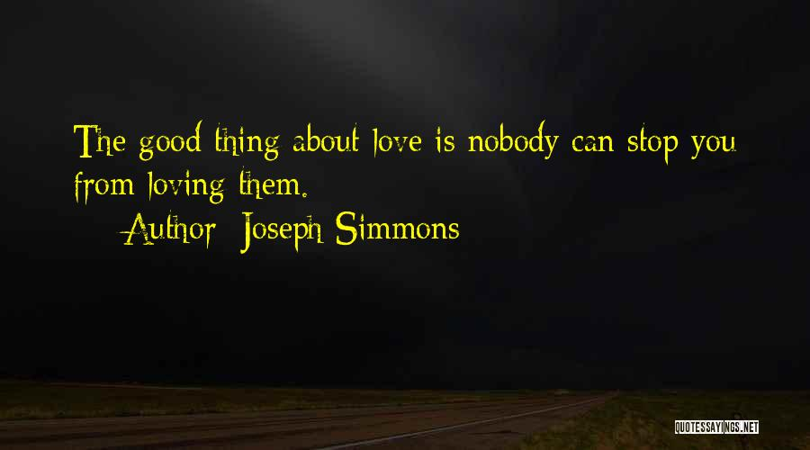 Can't Stop Loving Quotes By Joseph Simmons