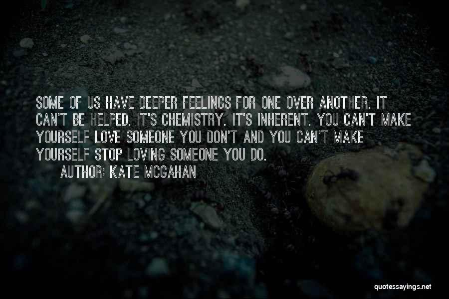 Can't Stop Loving Quotes By Kate McGahan