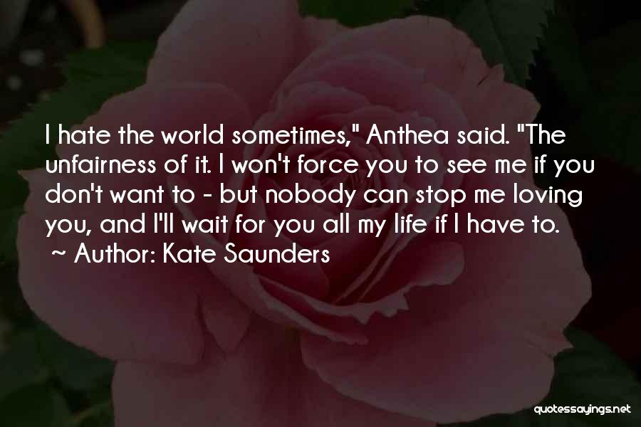 Can't Stop Loving Quotes By Kate Saunders