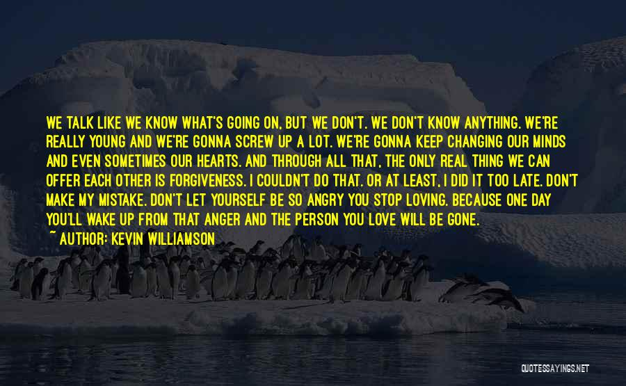 Can't Stop Loving Quotes By Kevin Williamson