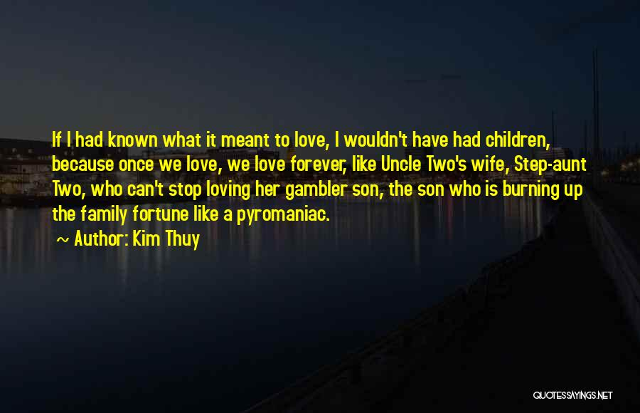 Can't Stop Loving Quotes By Kim Thuy