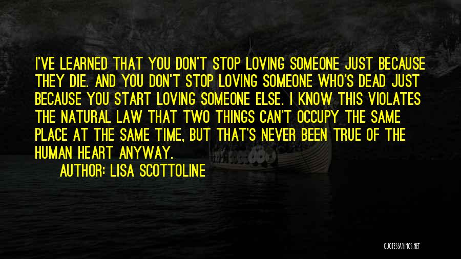 Can't Stop Loving Quotes By Lisa Scottoline