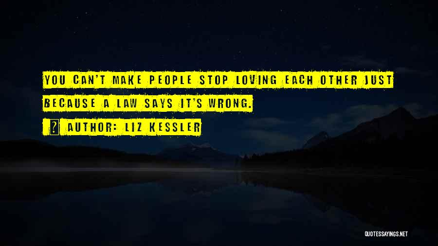 Can't Stop Loving Quotes By Liz Kessler