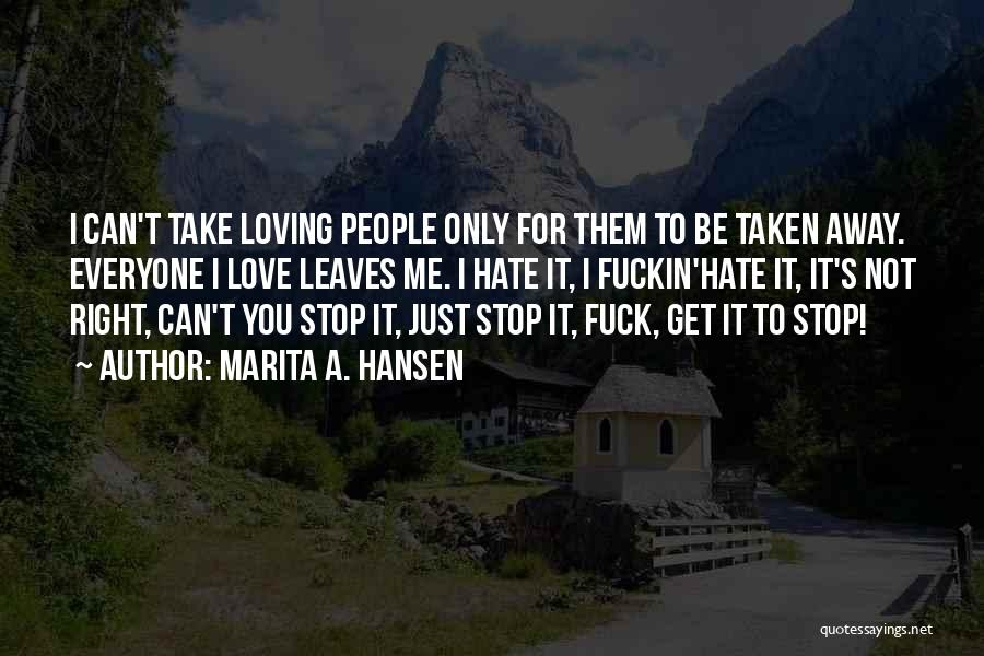 Can't Stop Loving Quotes By Marita A. Hansen
