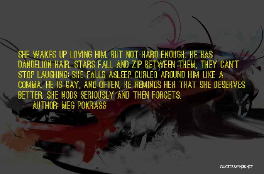 Can't Stop Loving Quotes By Meg Pokrass