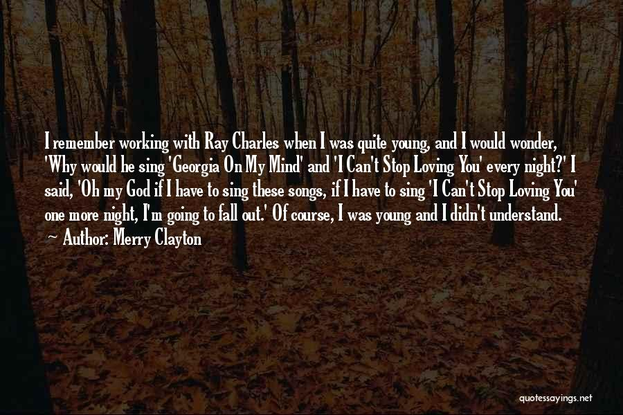Can't Stop Loving Quotes By Merry Clayton