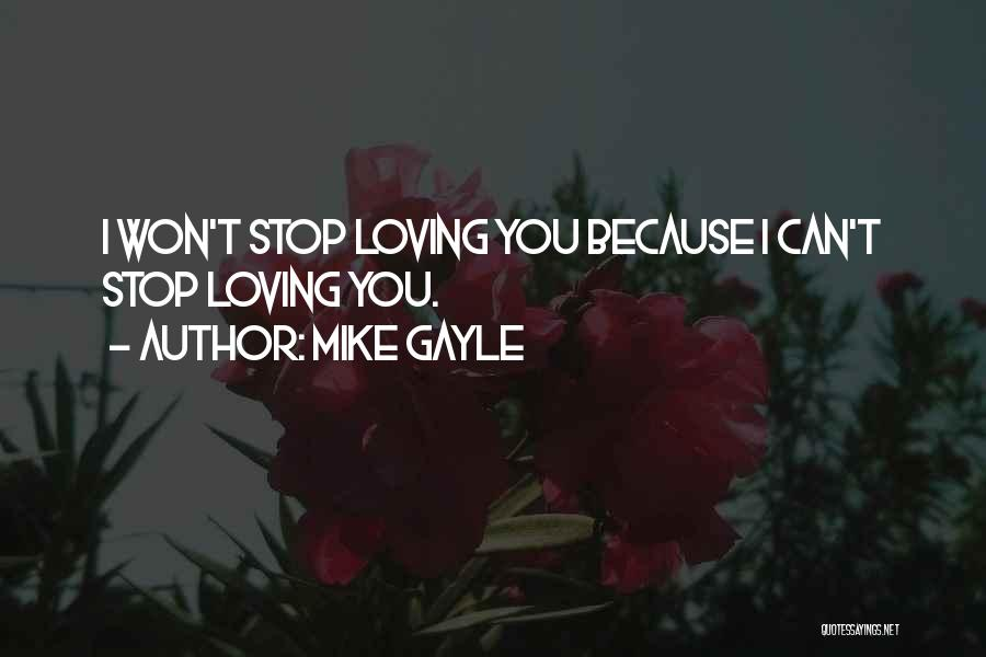 Can't Stop Loving Quotes By Mike Gayle