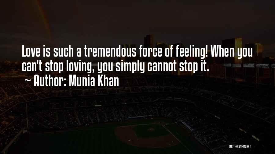 Can't Stop Loving Quotes By Munia Khan
