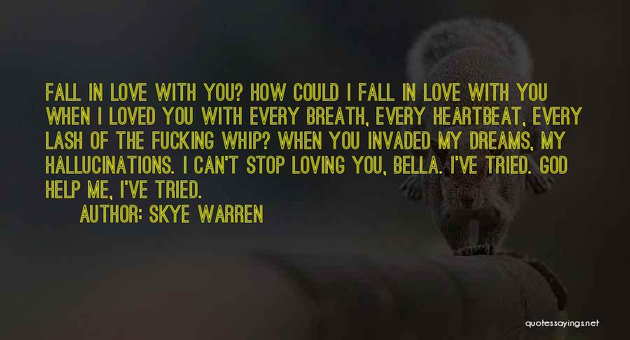 Can't Stop Loving Quotes By Skye Warren