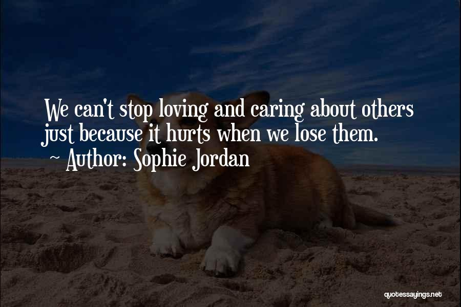 Can't Stop Loving Quotes By Sophie Jordan
