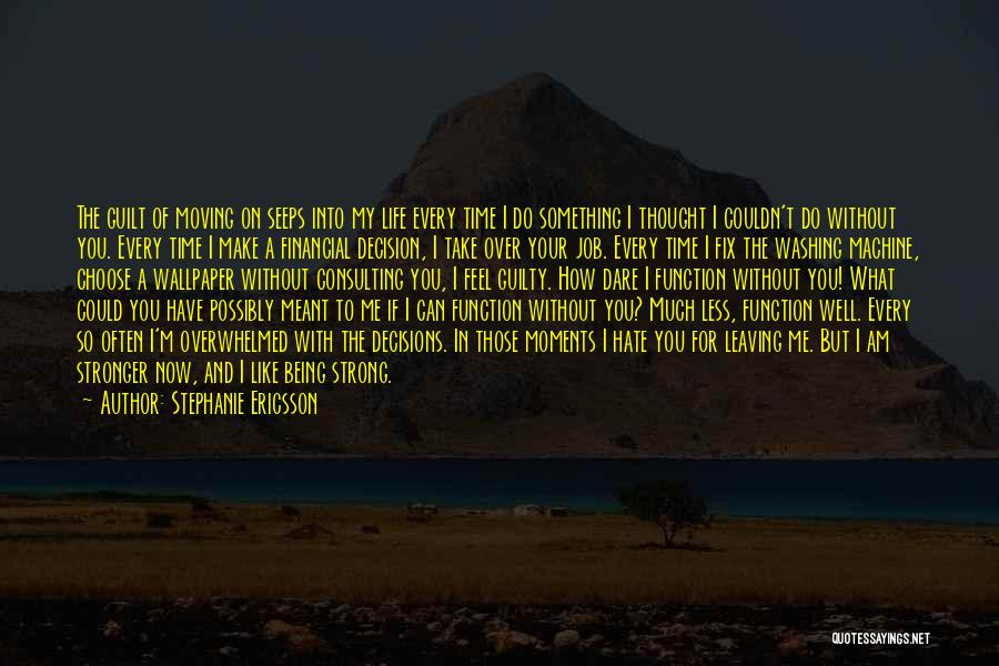 Can't Stop Loving Quotes By Stephanie Ericsson