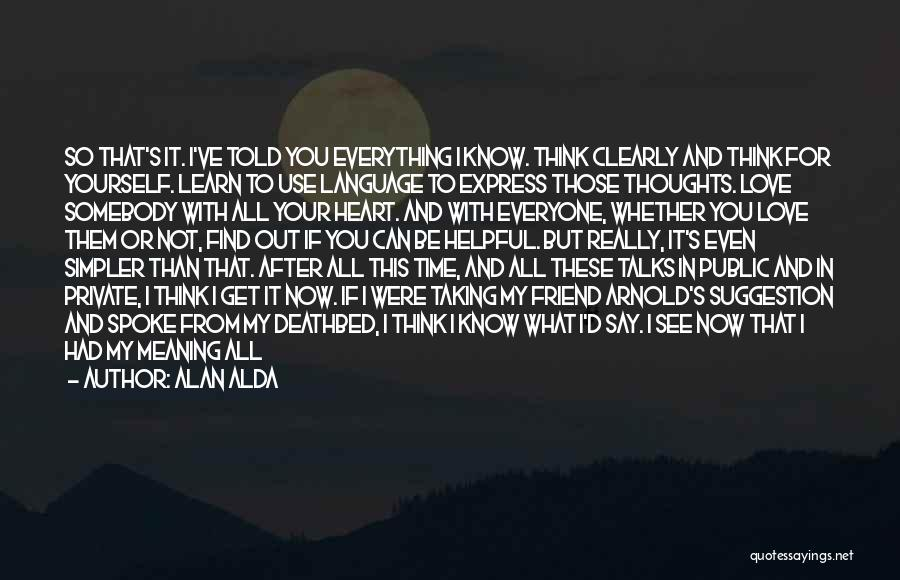 Can't Think Clearly Quotes By Alan Alda