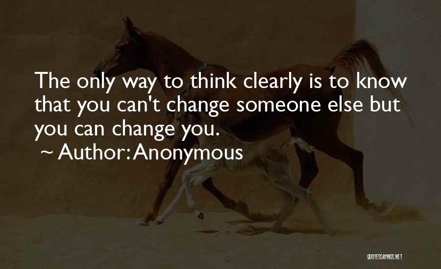 Can't Think Clearly Quotes By Anonymous