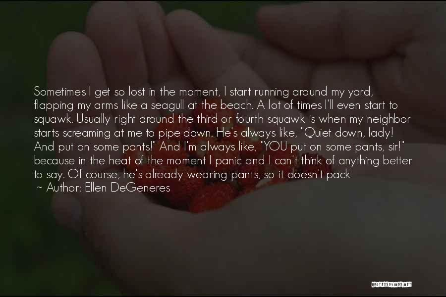 Can't Think Clearly Quotes By Ellen DeGeneres