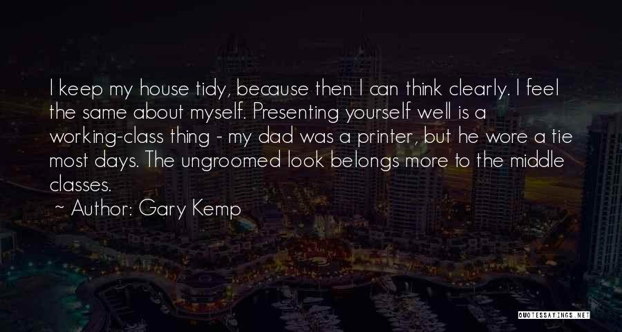 Can't Think Clearly Quotes By Gary Kemp