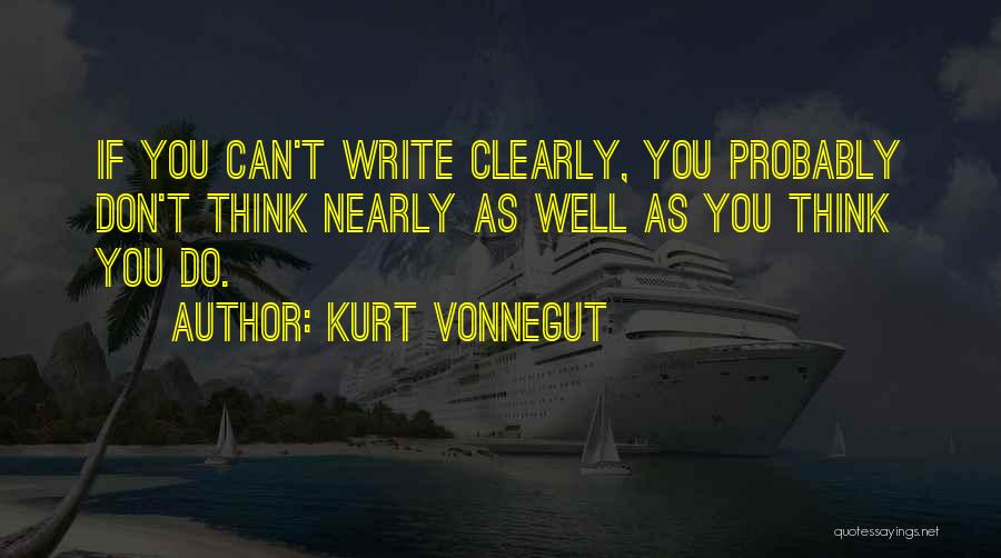 Can't Think Clearly Quotes By Kurt Vonnegut
