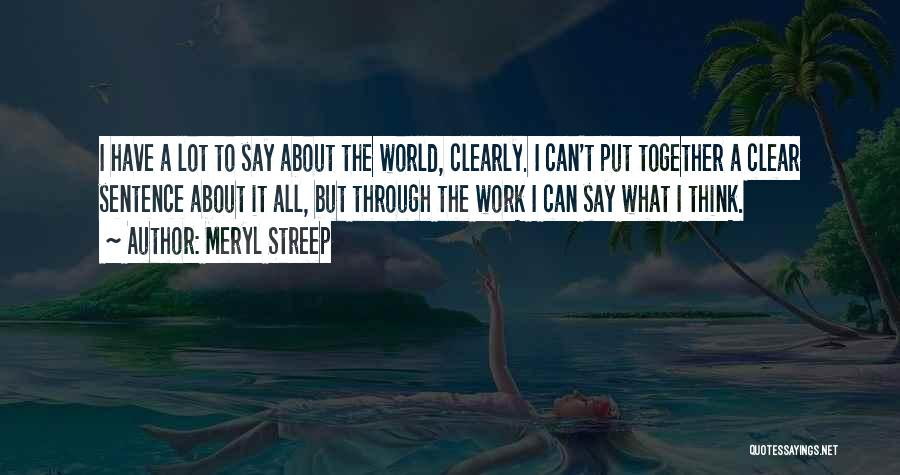 Can't Think Clearly Quotes By Meryl Streep