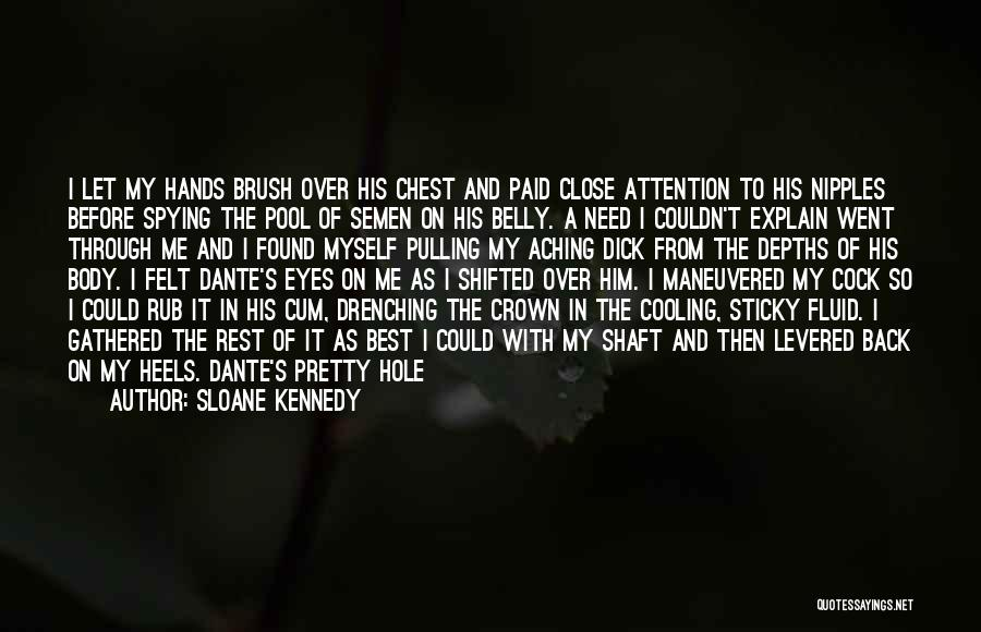 Can't Think Clearly Quotes By Sloane Kennedy