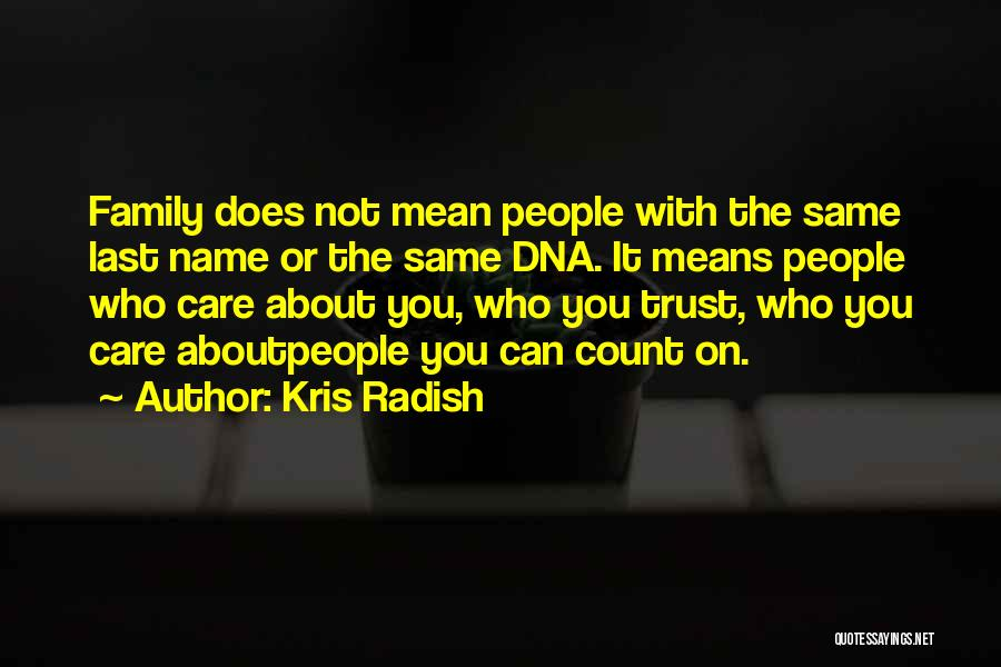 Can't Trust Family Quotes By Kris Radish