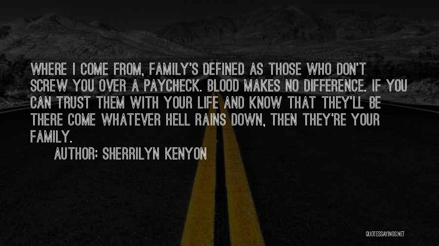 Can't Trust Family Quotes By Sherrilyn Kenyon