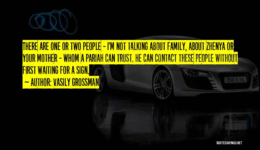 Can't Trust Family Quotes By Vasily Grossman