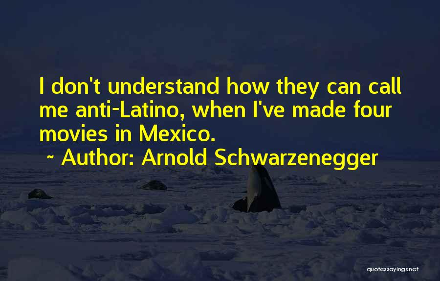 Can't Understand Me Quotes By Arnold Schwarzenegger