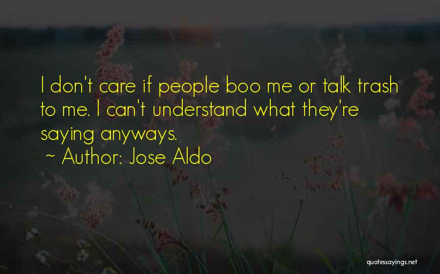 Can't Understand Me Quotes By Jose Aldo