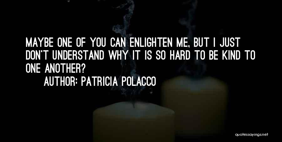 Can't Understand Me Quotes By Patricia Polacco