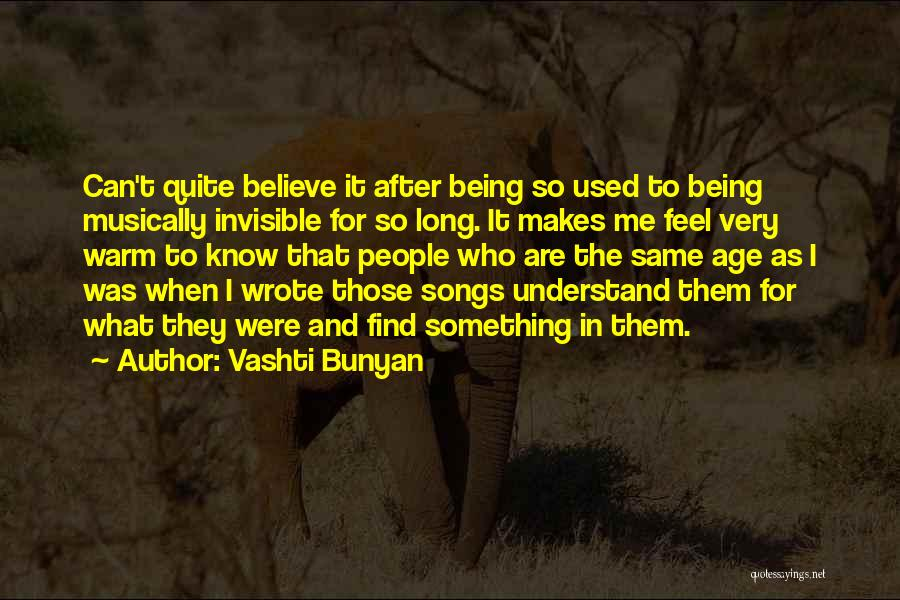 Can't Understand Me Quotes By Vashti Bunyan