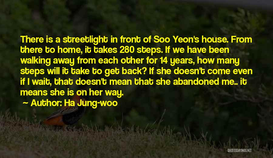 Can't Wait To Go Back Home Quotes By Ha Jung-woo