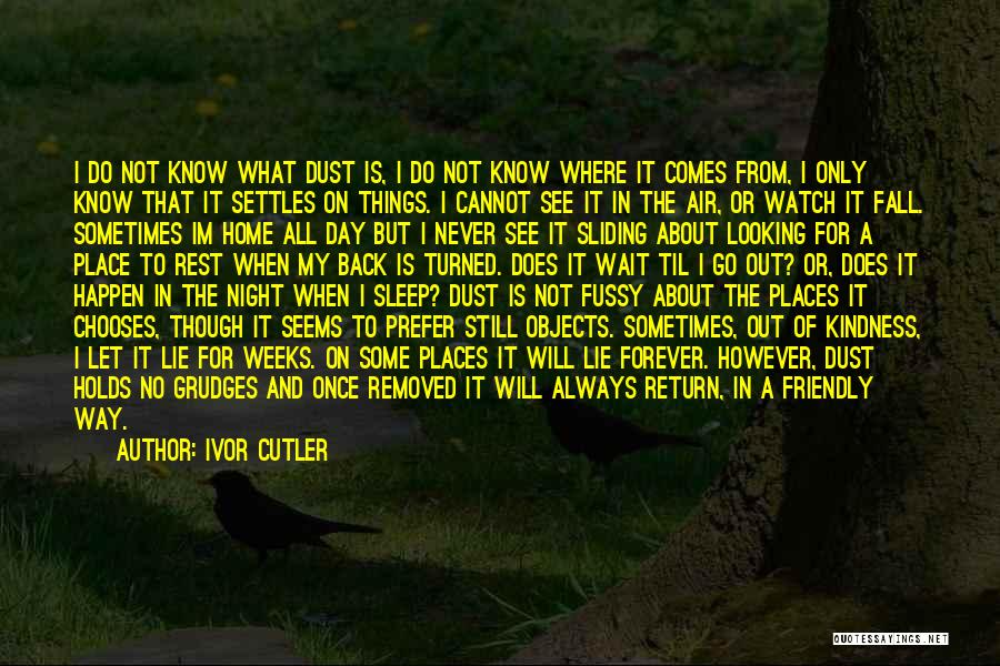Can't Wait To Go Back Home Quotes By Ivor Cutler