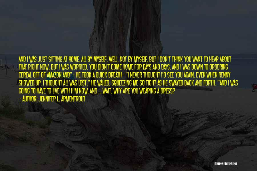 Can't Wait To Go Back Home Quotes By Jennifer L. Armentrout