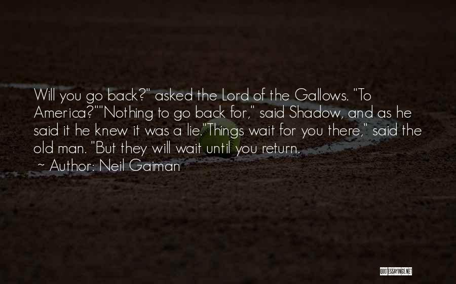 Can't Wait To Go Back Home Quotes By Neil Gaiman