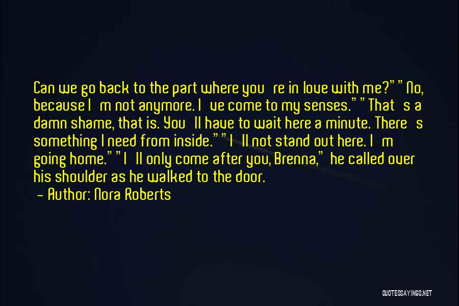 Can't Wait To Go Back Home Quotes By Nora Roberts