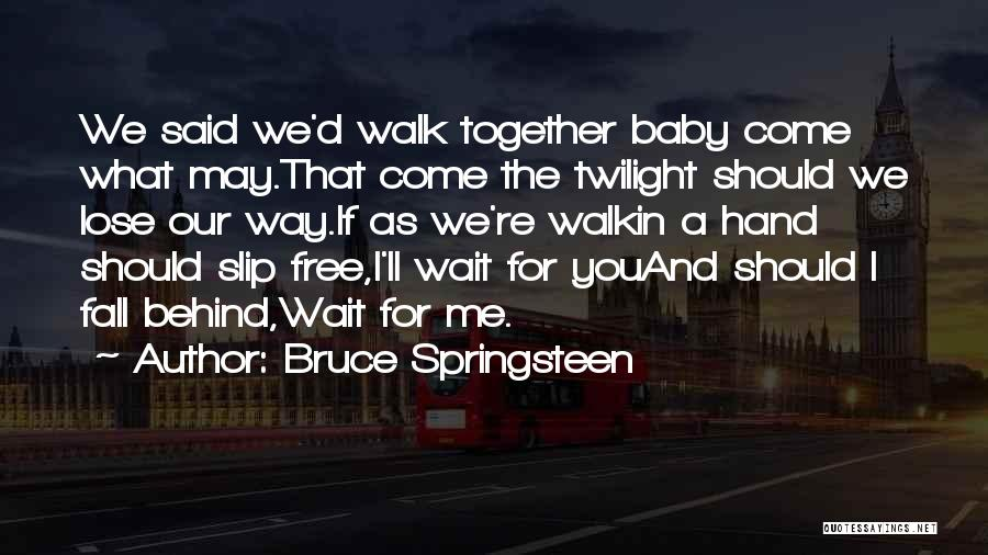 Can't Wait To Have My Baby Quotes By Bruce Springsteen