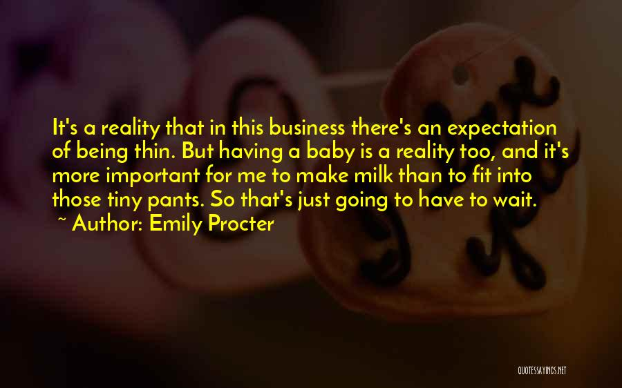 Can't Wait To Have My Baby Quotes By Emily Procter